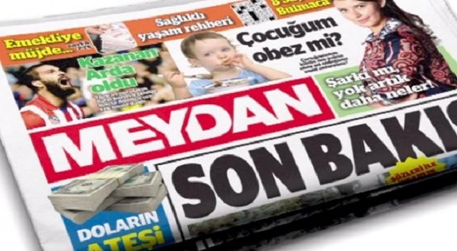 Photo of Meydan gazetesinden skandal manşet!